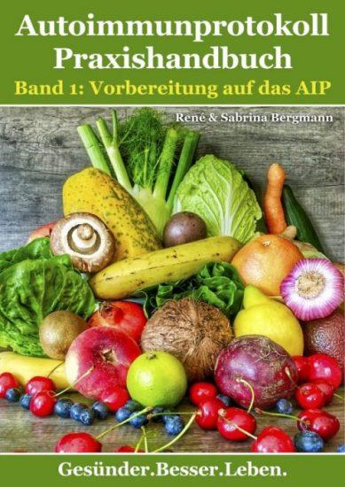 Das Cover vom Autoimmunprotokoll Praxishandbuch Band 1: Vorbereitung auf das AIP