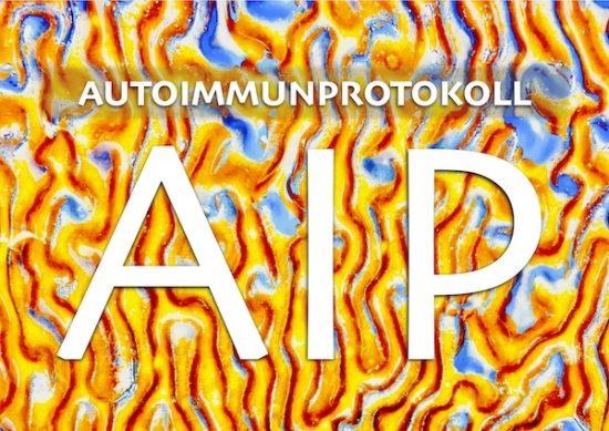 Was ist das Autoimmunprotokoll (AIP)?