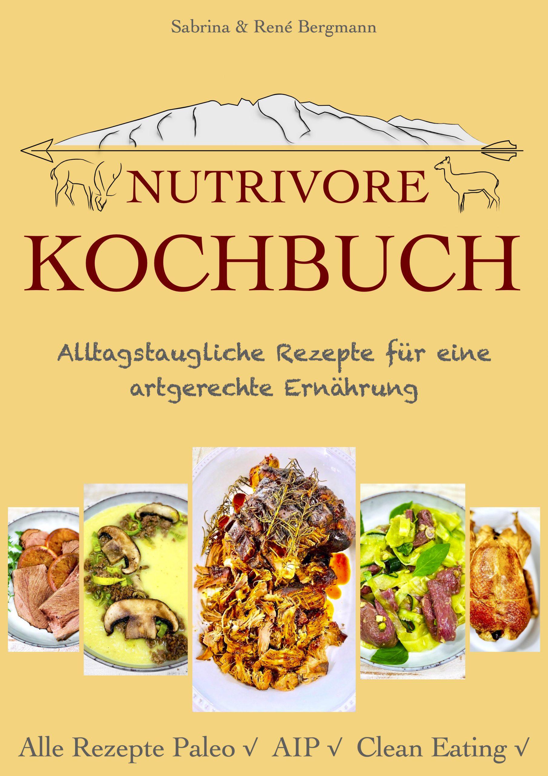 Artgerecht und alltagstauglich Kochen mit dem Nutrivore Kochbuch.